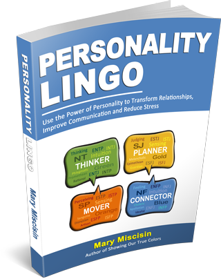 Personality Lingo Showing Our True Colors Update Mary Miscisin